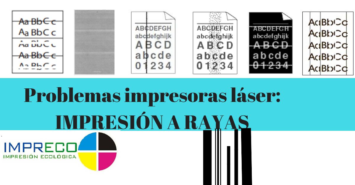 Problemas Impresoras Láser Impresión A Rayas Impreco